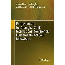 Proceedings of GeoShanghai 2018 International Conference: Fundamentals of Soil Behaviours