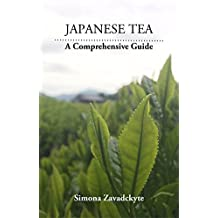 Japanese Tea: A Comprehensive Guide (English Edition)