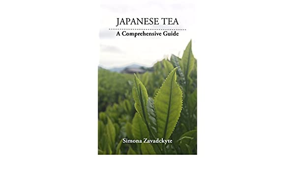 Japanese Tea: A Comprehensive Guide (English Edition) eBook: Simona ...