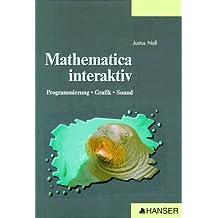 Mathematica interaktiv: Programmierung - Grafik - Sound