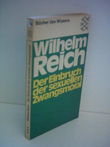 Wilhelm Reich: Der Einbruch der sexuellen Zwangsmoral