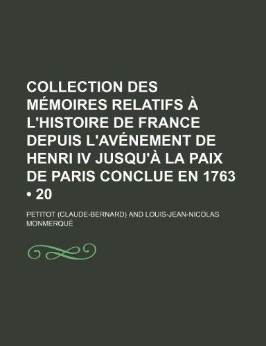 Collection des mémoires relatifs à l'histoire de France depuis l'avénement de Henri IV jusqu'à la paix de Paris conclue en 1763 (20)