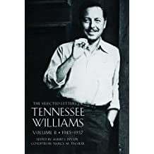 The Selected Letters of Tennessee Williams: 1945 - 1957 Volume 2