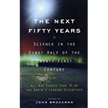 [( The Next Fifty Years: Science in the First Half of the Twenty-First Century / Edited by John Brockman. )] [by: John Brockman] [May-2002]