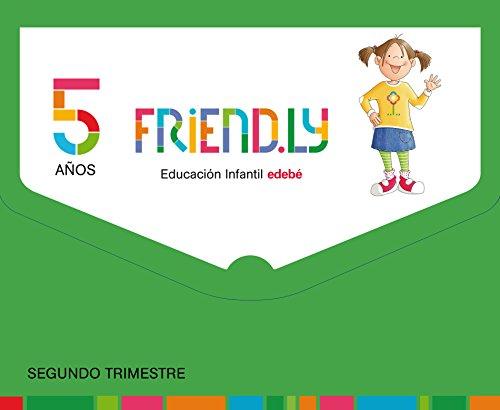 FRIEND.LY 5 AÑOS SEGUNDO TRIMESTRE por Obra Colectiva Edebé