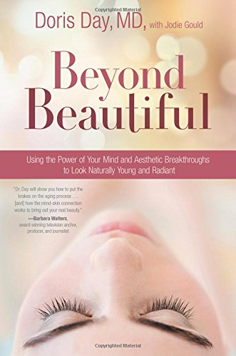 Beyond Beautiful: Using the Power of Your Mind and Aesthetic Breakthroughs to Look Naturally Young and Radiant (Adult Day Care Center)