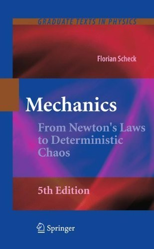 Mechanics: From Newton's Laws to Deterministic Chaos (Graduate Texts in Physics) by Florian Scheck (2010-04-01)