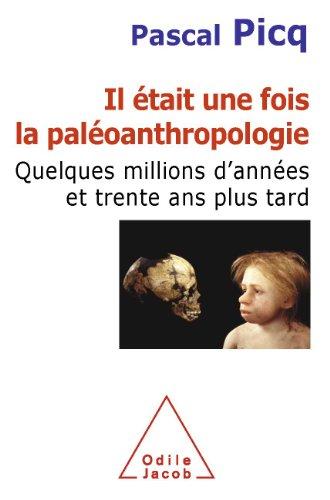 Il était une fois la paléoanthropologie (Sciences)