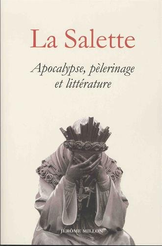 La Salette : Apocalypse, plerinage et littrature (1846-1996)