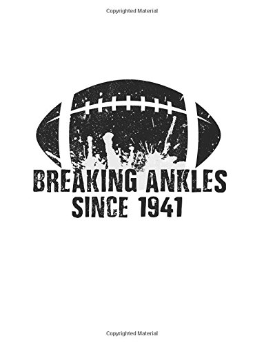 Breaking Ankles Since 1941: Gifts For Football Players, Blank Lined Journal Notebook, 8.5 x 11 (Journals To Write In) (V1) (1941 Blank)