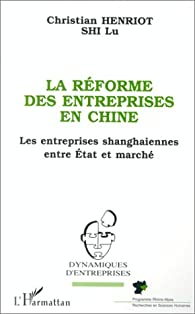 La réforme des entreprises en Chine par Christian Henriot