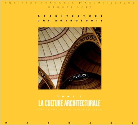 ARCHITECTURES , UNE ANTHOLOGIE , TOME 1 ...