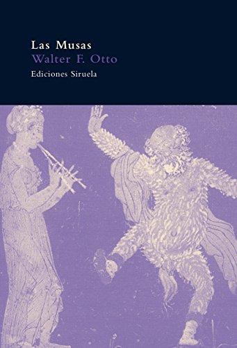 Las musas: y el origen divino del canto y del habla (El Árbol del Paraíso) por Walter F. Otto
