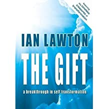 [(The Gift: A Breakthrough in Self Transformation)] [ By (author) Ian Lawton ] [March, 2013]