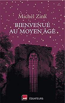 Bienvenue Au Moyen-âge por Michel Zink epub
