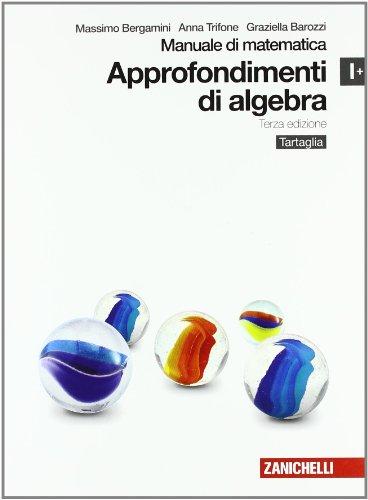 Manuale di matematica. Modulo I plus: Approfondimenti di algebra. Per le Scuole superiori. Con espansione online