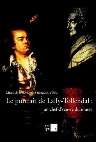 Le portrait de Lally-Tollendal : un chef-d'oeuvre du musée : 5 mars-3 mai 2005