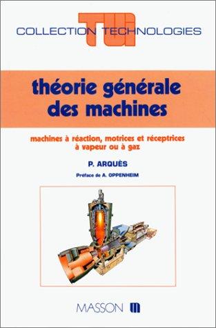 Théorie générales des machines : Machines à réaction, motrices et réceptrices à vapeur ou à gaz