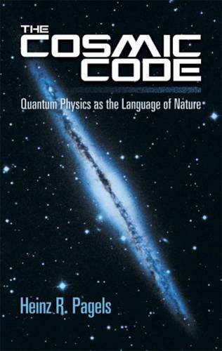 The Cosmic Code: Quantum Physics as the Language of Nature (Dover Books on Physics)
