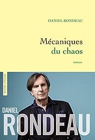 Mécaniques du chaos  par Daniel Rondeau
