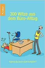 300 Witze aus dem Büro-Alltag: Kannst Du auch nicht