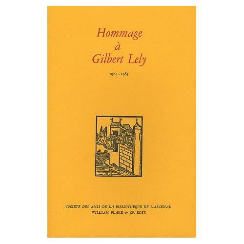Hommage à Gilbert Lely: 1904-1985
