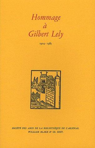 Hommage à Gilbert Lély : 1904-1985