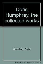 Doris Humphrey, the collected works
