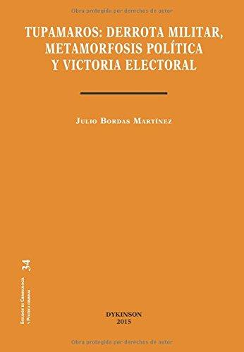 TUPAMAROS DERROTA MILITAR METAMORFOSIS POLITICA Y VICTORIA ELECTORAL por Julio Bordas Martínez