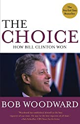 The Choice: How Bill Clinton Won