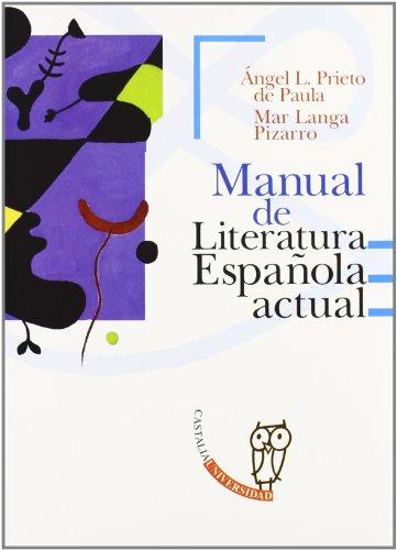 Manual de Literatura Española actual (CASTALIA UNIVERSIDAD. C/UNIV.) por Ángel Luis Prieto de Paula