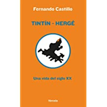 Tintín-Hergé: Una vida del siglo XX