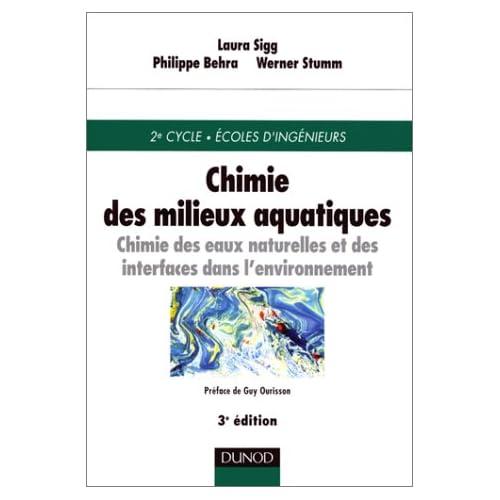 Chimie des milieux aquatiques : Chimie des eaux naturelles et des interfaces dans l'environnement, 3e édition