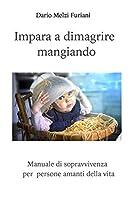 Impara a Dimagrire Mangiando è un sistema alimentare basato su semplici regole che accompagnano il lettore a creare un nuovo modo di alimentarsi per raggiungere il suo peso forma ottimale. Lontano dalle numerose diete che affollano il mondo, ...