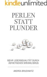 Perlen statt Plunder: Mehr Lebensqualität durch ästhetischen Minimalismus
