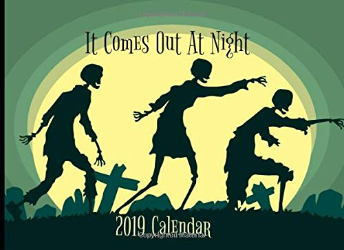 It Comes Out At Night: 2019 Daily Calendar (Nights 2019 Horror Halloween)