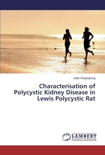 Characterisation of Polycystic Kidney Disease in Lewis Polycystic Rat por Jada Yengkopiong