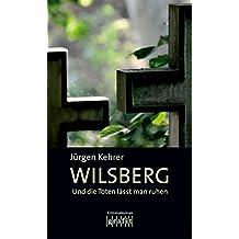Und die Toten läßt man ruhen (Wilsberg)