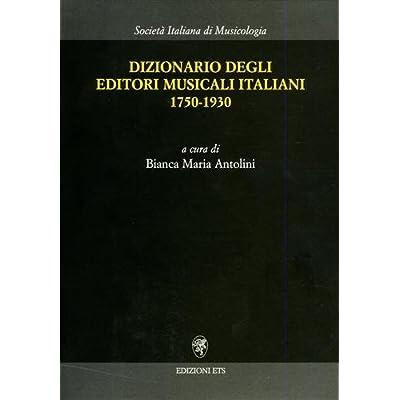 Dizionario Degli Editori Musicali Italiani 1750-1930