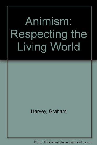 Animism: Respecting the Living World por Graham Harvey
