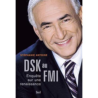 DSK au FMI. Enquête sur une renaissance (H.C. ESSAIS)