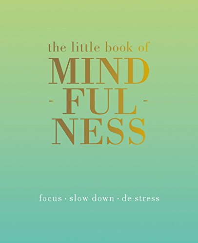 The Little Book of Mindfulness: Focus, Slow Down, De-Stress por Tiddy Rowan