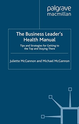 The Business Leader's Health Manual: Tips and Strategies for getting to the top and staying there (INSEAD Business Press)
