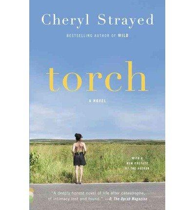 [Torch] [by: Cheryl Strayed]