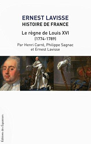 Histoire de France - tome 17 Le règne de Louis XVI (1774-1789) (17)
