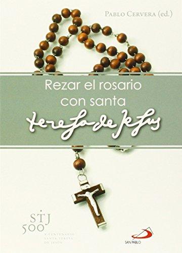 Rezar el rosario con Santa Teresa de Jesús (Fe e imagen) por Pablo Cervera Barranco