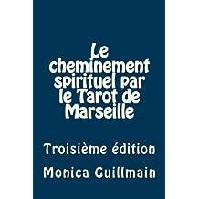 Le cheminement spirituel par le Tarot de Marseille