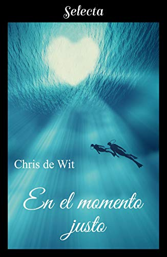 Leer Gratis En el momento justo de Chris de Wit