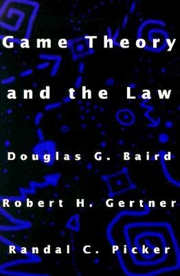[(Game Theory and the Law)] [Author: Douglas G. Baird] published on (September, 1998)