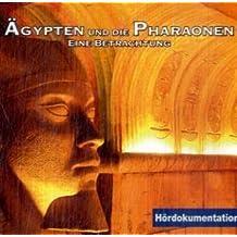 Ägypten und die Pharaonen: Eine Betrachtung